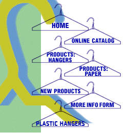 Wire hangers, plastic hangers, coated hangers and paper products for the apparel, uniform and drycleaning industry